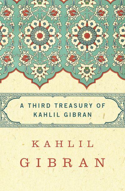 Buy A Third Treasury of Kahlil Gibran at Amazon