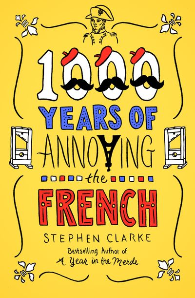 Buy 1000 Years of Annoying the French at Amazon