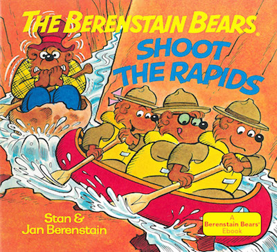 The Berenstain Bears Shoot the Rapids