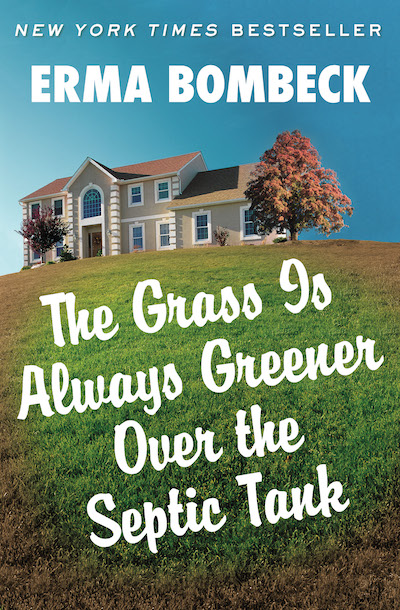 Buy The Grass Is Always Greener Over the Septic Tank at Amazon