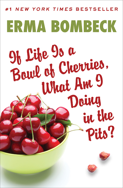 Buy If Life Is a Bowl of Cherries, What Am I Doing in the Pits? at Amazon