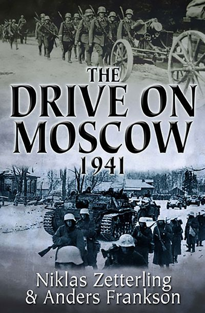 Buy The Drive on Moscow, 1941 at Amazon