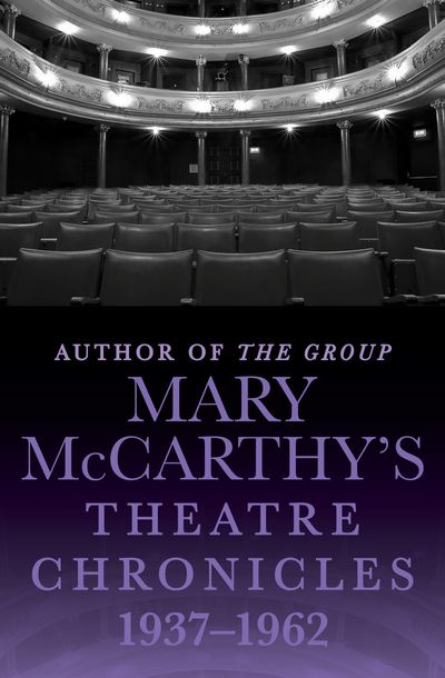 Mary McCarthy's Theatre Chronicles, 1937–1962