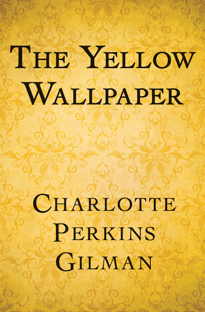 the relationship from depression into insanity in the yellow wallpaper by charlotte perkins gilman The yellow wallpaper - journey into insanity in the yellow wallpaper, by charlotte perkins gilman, the dominant/submissive relationship.