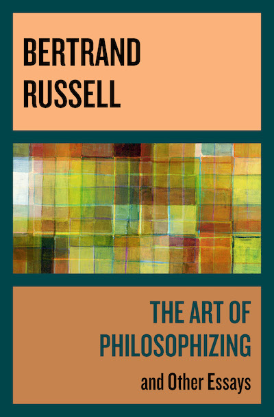 art essay philosophizing selected Get this from a library the art of philosophizing : and other essays [bertrand russell] -- the essays in this little volume, published here for the first time in book form, were written by bertrand rusell during the second world war in those years the author was teaching philosophy at.