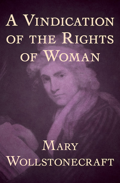 "an analysis of a vindication of rights of men by mary wollstonecraft a feminist First published in 1792, a vindication of the rights of woman was an instant success,  21 books you've been meaning to read  a pioneering work of early feminism that extends to women the enlightenment principle of ""the rights of man, "" its  mary wollstonecraft (1759-97) was an educational, political and feminist."