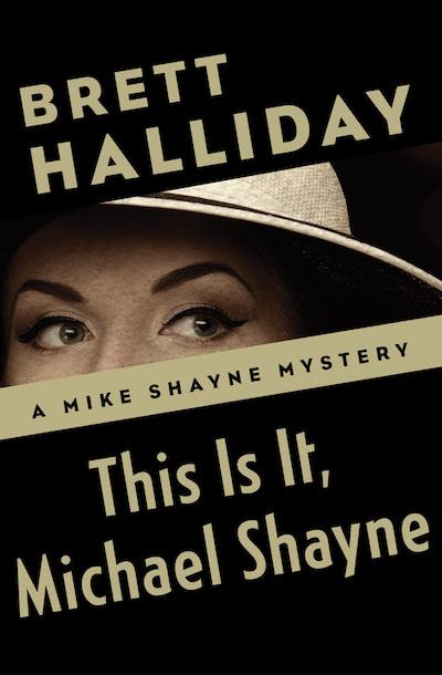This is it michael shayne by brett halliday ebook this is it michael shayne fandeluxe Document