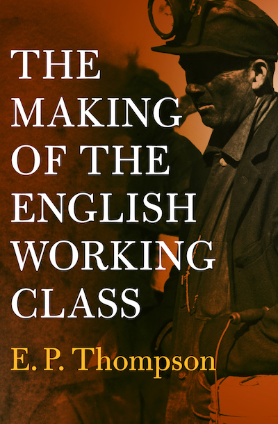 Buy The Making of the English Working Class at Amazon