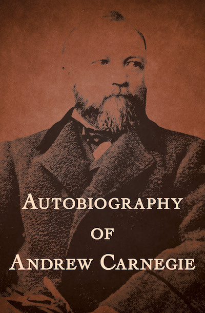 Buy Autobiography of Andrew Carnegie at Amazon