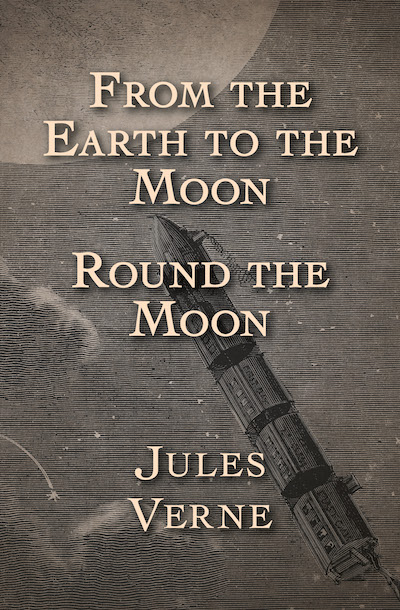 Buy From the Earth to the Moon and Round the Moon at Amazon