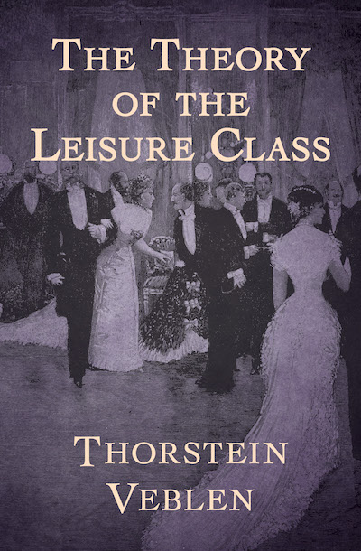 Buy The Theory of the Leisure Class at Amazon