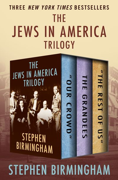 The jews in america trilogy by stephen birmingham ebook the jews in america trilogy fandeluxe Epub