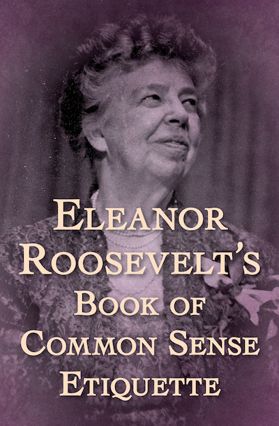 Buy Eleanor Roosevelt's Book of Common Sense Etiquette at Amazon