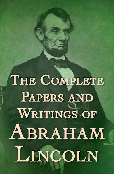 Buy The Complete Papers and Writings of Abraham Lincoln at Amazon