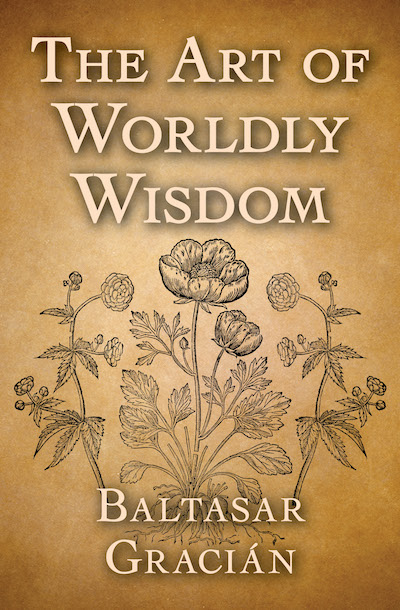 Buy The Art of Worldly Wisdom at Amazon