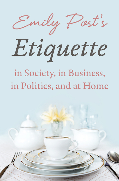 Buy Etiquette in Society, In Business, In Politics, and at Home at Amazon