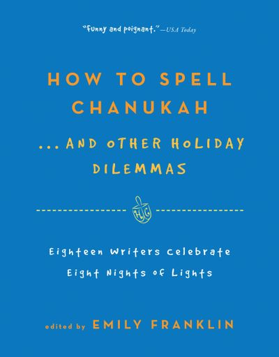 Buy How to Spell Chanukah...And Other Holiday Dilemmas at Amazon