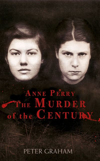 Buy Anne Perry and the Murder of the Century at Amazon