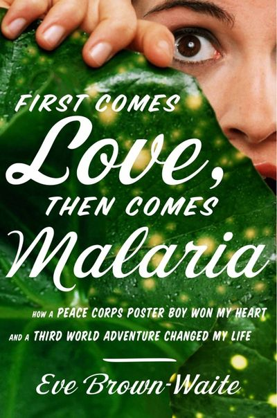 Buy First Comes Love, then Comes Malaria at Amazon