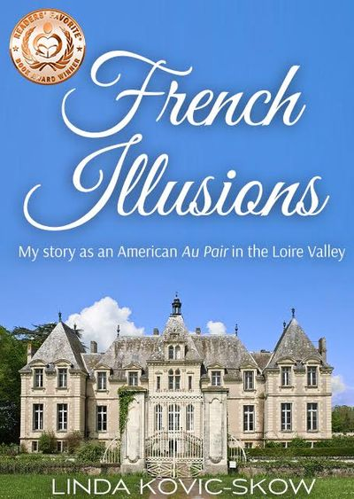 Buy French Illusions: My Story as an American Au Pair in the Loire Valley (Book 1) at Amazon