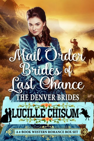 Buy The Mail Order Brides of Last Chance: The Denver Brides at Amazon