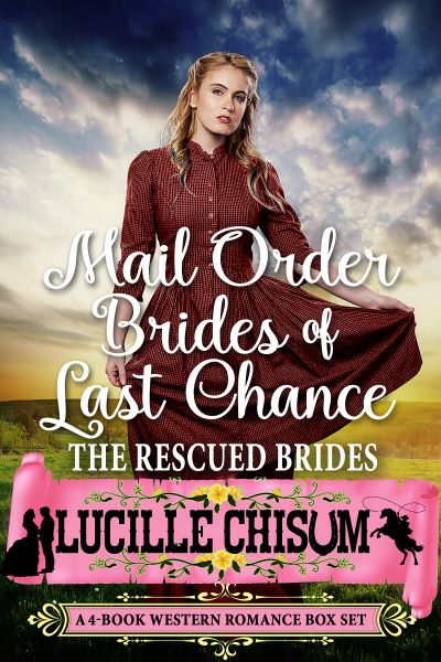 Buy Mail Order Brides of Last Chance: The Rescued Brides (A 4-Book Western Romance Box Set) at Amazon