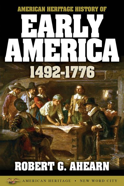 Buy American Heritage History of Early America: 1492-1776 at Amazon